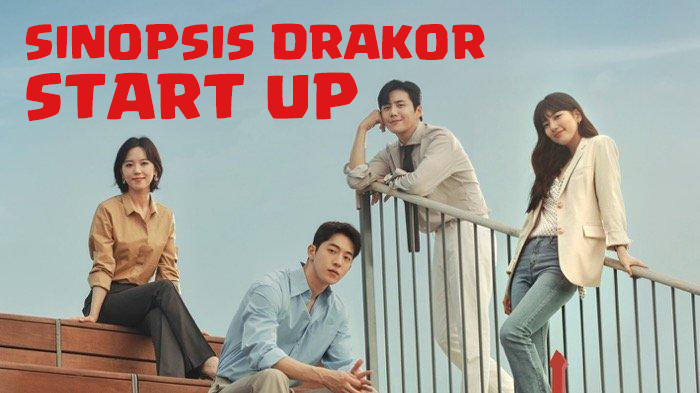 Sinopsis Drama Korea Start Up