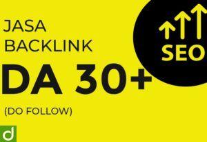 Jasa Backlink DA 30+ (DO FOLLOW)